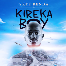 Kireka Boy Album Ykee Benda